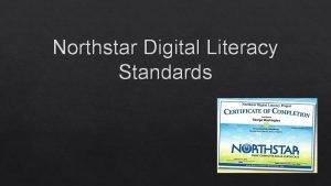 Northstar Digital Literacy Standards Why Digital Literacy Employment