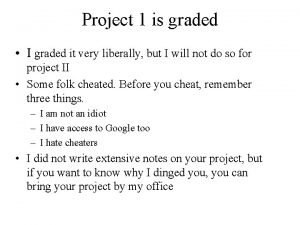 Project 1 is graded I graded it very