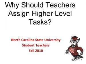 Why Should Teachers Assign Higher Level Tasks North