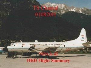 TS Chantal 010820 H NOAA42 HRD Flight Summary