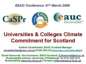 EAUC Conference 31 st March 2009 Universities Colleges
