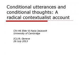Conditional utterances and conditional thoughts A radical contextualist