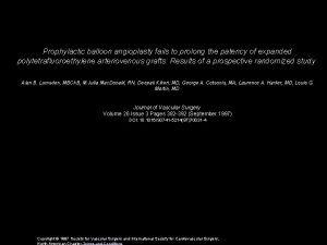 Prophylactic balloon angioplasty fails to prolong the patency