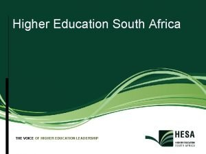 Higher Education South Africa THE VOICE OF HIGHER
