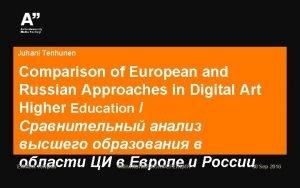 Juhani Tenhunen Comparison of European and Russian Approaches