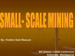 By Khalfan Said Masoud 6 th Annual CASM