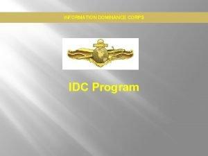 INFORMATION DOMINANCE CORPS IDC Program INFORMATION DOMINANCE CORPS