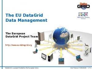 The EU Data Grid Data Management The European
