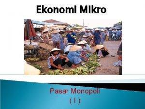Ekonomi Mikro Pasar Monopoli I Pasar Monopoli Pasar