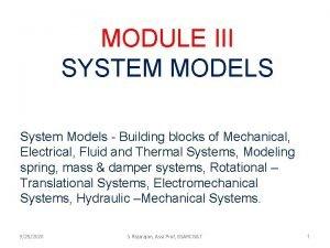 MODULE III SYSTEM MODELS System Models Building blocks