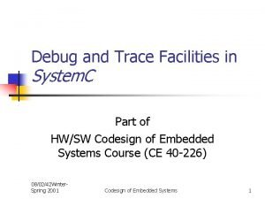 Debug and Trace Facilities in System C Part