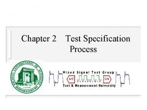 Chapter 2 Test Specification Process n Device Specification