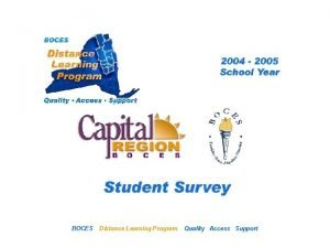 CRBFEH Distance Learning Project BOCES Student Survey Distance