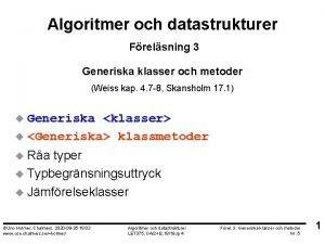 Algoritmer och datastrukturer Frelsning 3 Generiska klasser och