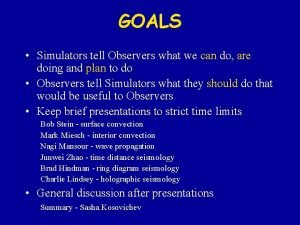 GOALS Simulators tell Observers what we can do