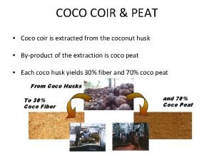 COCO COIR PEAT Coco coir is extracted from