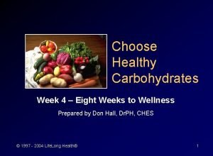 Choose Healthy Carbohydrates Week 4 Eight Weeks to