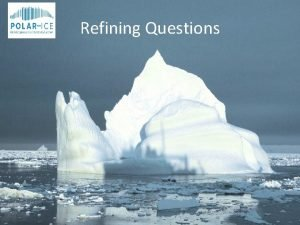 Refining Questions Group Discussion Scientific Questions ThinkPairShare What