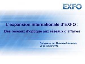 Lexpansion internationale dEXFO Des rseaux doptique aux rseaux