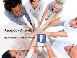 Facebook Analytics New Facebook Timeline Metrics Team DBN