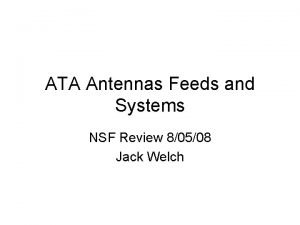 ATA Antennas Feeds and Systems NSF Review 80508