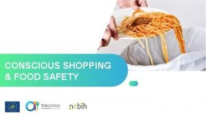 CONSCIOUS SHOPPING FOOD SAFETY FOOD Health protection Waste