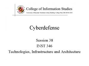 Cyberdefense Session 38 INST 346 Technologies Infrastructure and