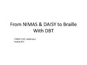 From NIMAS DAISY to Braille With DBT CTEBVI
