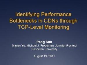 Identifying Performance Bottlenecks in CDNs through TCPLevel Monitoring