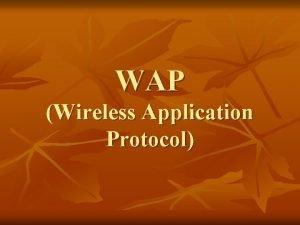 WAP Wireless Application Protocol The Two Paradigms W