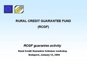 RURAL CREDIT GUARANTEE FUND RCGF RCGF guarantee activity