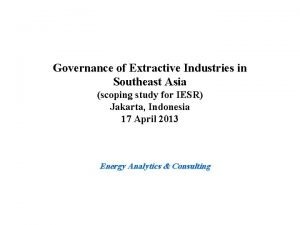 Governance of Extractive Industries in Southeast Asia scoping