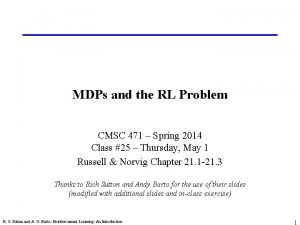 MDPs and the RL Problem CMSC 471 Spring