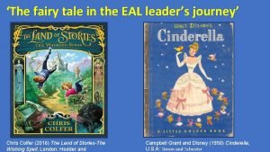 The fairy tale in the EAL leaders journey