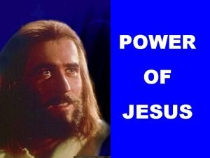 POWER OF JESUS Who is Jesus Some people