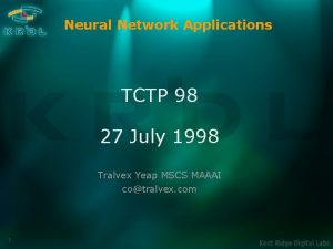 Neural Network Applications TCTP 98 27 July 1998