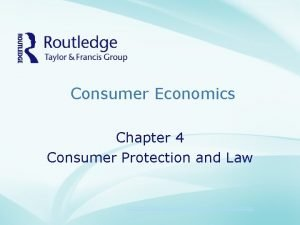 Consumer Economics Chapter 4 Consumer Protection and Law