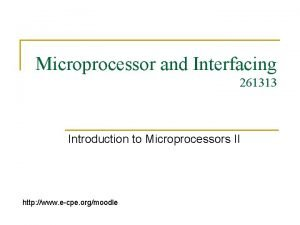 Microprocessor and Interfacing 261313 Introduction to Microprocessors II