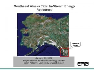 Southeast Alaska Tidal InStream Energy Resources Southeast Alaska
