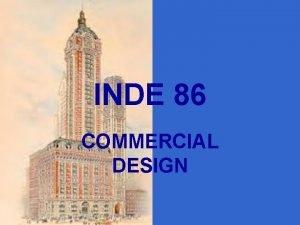INDE 86 COMMERCIAL DESIGN INDE 86 COMMERCIAL DESIGN
