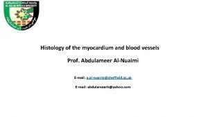 Histology of the myocardium and blood vessels Prof