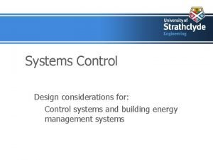 Systems Control Design considerations for Control systems and