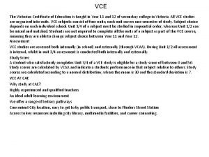 VCE The Victorian Certificate of Education is taught