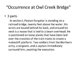 Occurrence at Owl Creek Bridge 3 parts In