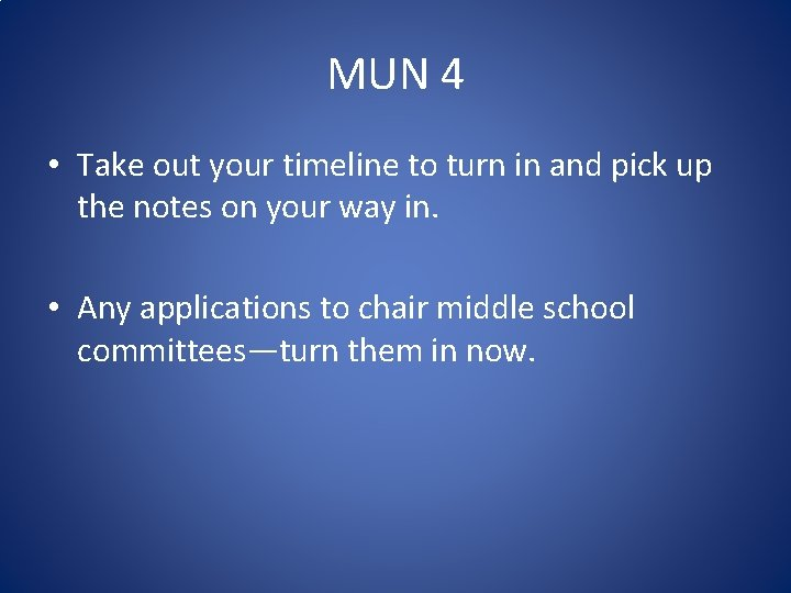 MUN 4 Take out your timeline to turn