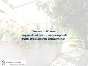 Woman to Woman Fragments of Life Five Viewpoints