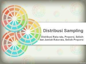 Distribusi Sampling Distribusi Ratarata Proporsi Selisih dan Jumlah