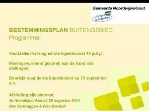 BESTEMMINGSPLAN BUITENGEBIED Programma Vaststellen verslag eerste bijeenkomst 16