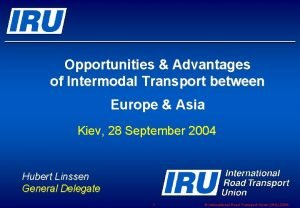 Opportunities Advantages of Intermodal Transport between Europe Asia