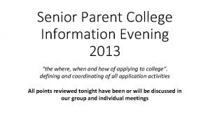 Senior Parent College Information Evening 2013 the where